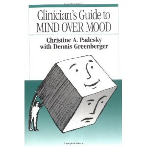 "Clinician""s Guide to Mind Over Mood Christine Padesky and Dennis Greenberger"